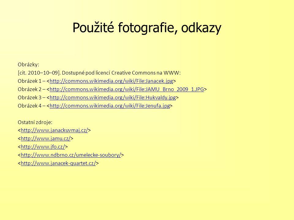 Použité fotografie, odkazy Obrázky: [cit.2010–10–09].