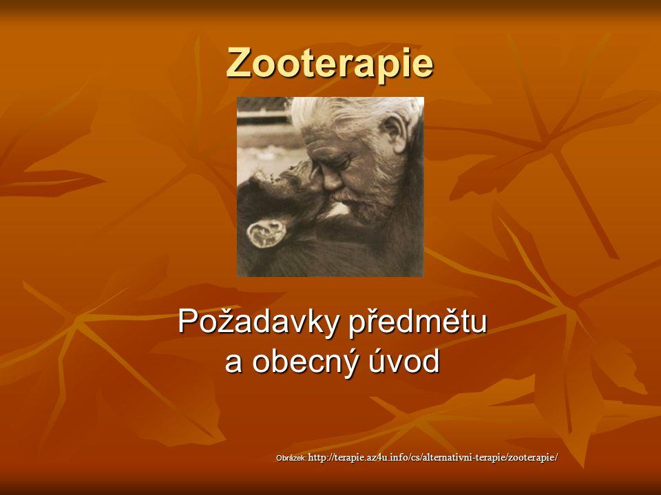 Zooterapie Požadavky předmětu a obecný úvod Obrázek: http://terapie.az4u.info/cs/alternativni-terapie/zooterapie/