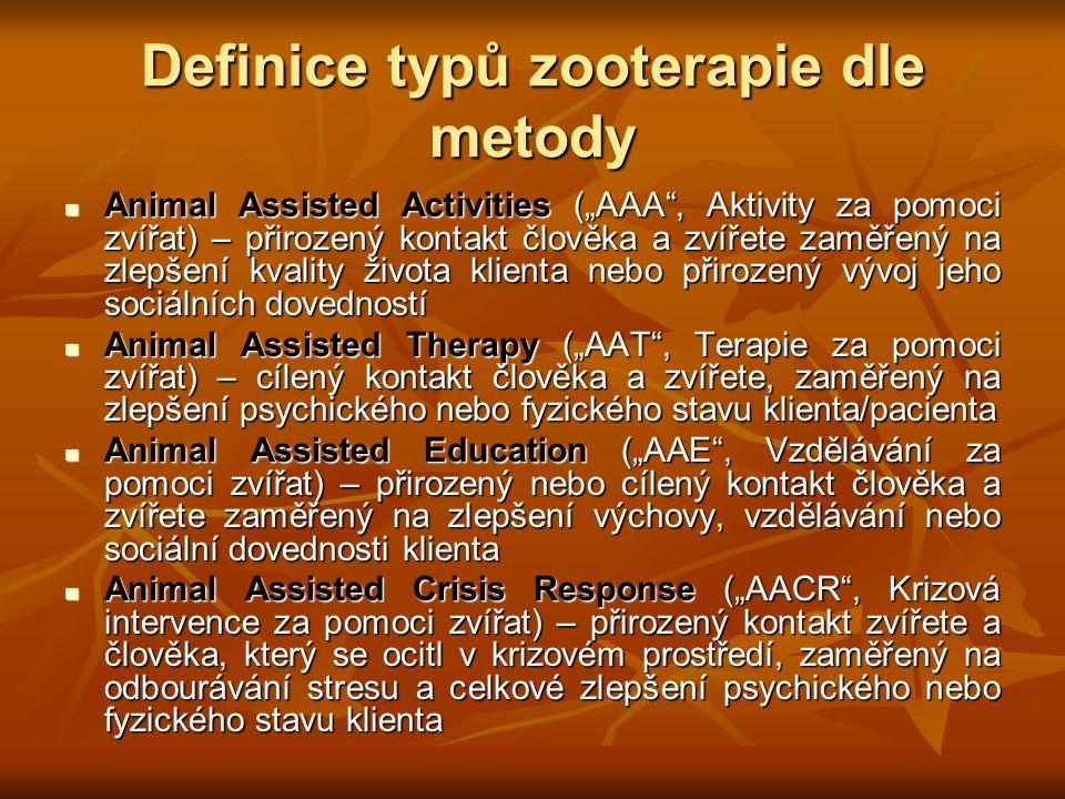 """Definice typů zooterapie dle metody Animal Assisted Activities (""""AAA"""", Aktivity za pomoci zvířat) – přirozený kontakt člověka a zvířete zaměřený na zl"""
