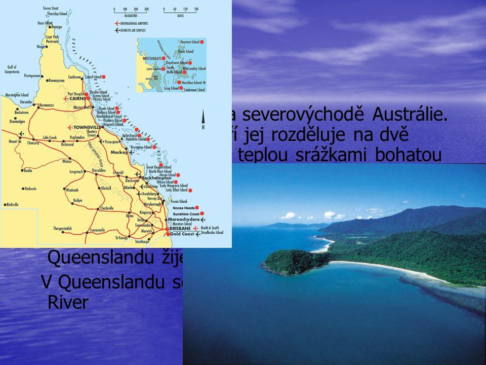 Queensland Queensland je stát na severovýchodě Austrálie.
