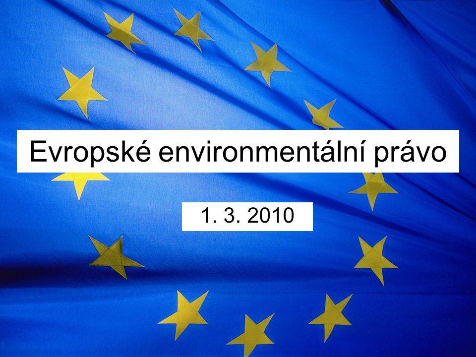 Evropské environmentální právo 1. 3. 2010
