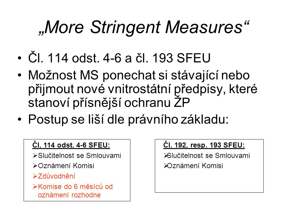 """More Stringent Measures Čl.114 odst. 4-6 a čl."