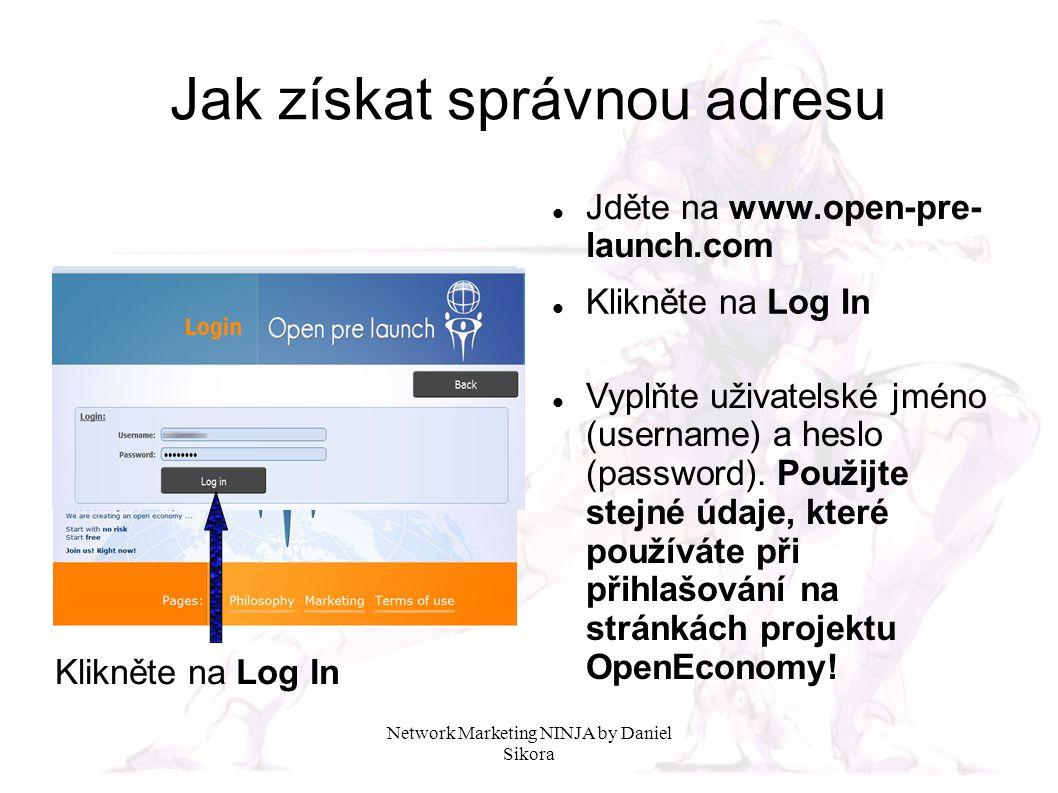 Network Marketing NINJA by Daniel Sikora Jak získat správnou adresu Klikněte na Propagation Systém Vám vygeneruje jedinečnou adresu, prostřednictvím které budete vytvářet svou vlastní globální síť!