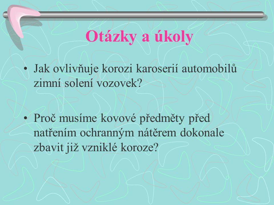 Otázky a úkoly Jak ovlivňuje korozi karoserií automobilů zimní solení vozovek.