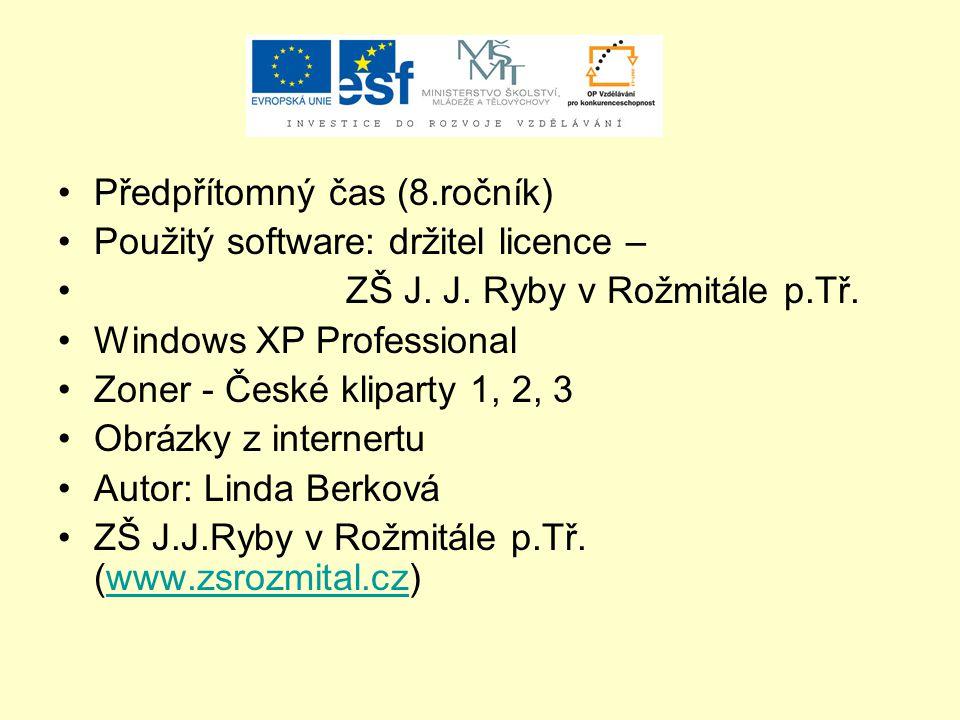 Předpřítomný čas (8.ročník) Použitý software: držitel licence – ZŠ J. J. Ryby v Rožmitále p.Tř. Windows XP Professional Zoner - České kliparty 1, 2, 3
