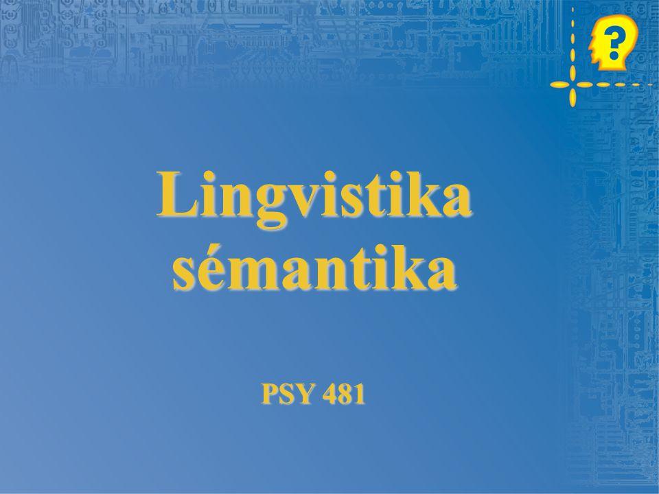 Lingvistika sémantika PSY 481