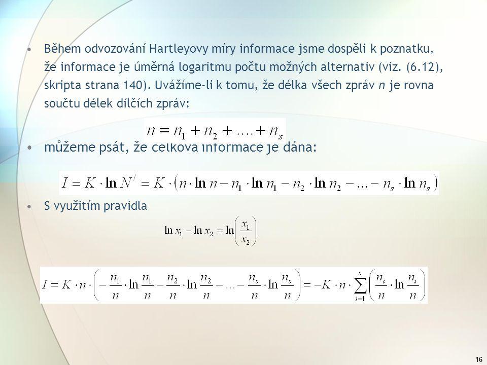 15 Z kombinatorického hlediska se zde jedná o permutaci s opakováním. Počet možných způsobů vyjádření zprávy o délce n sestavené pomocí abecedy o symb