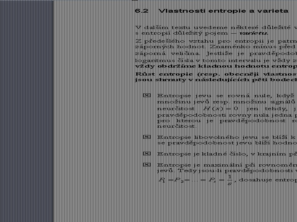 23 Měříme-li entropii v bitech a použijeme-li konstantu, je to totéž, jako bychom použili logaritmus se základem 2 a konstantu K=1. Logaritmus se zákl