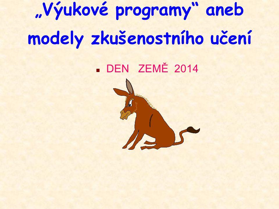 """""""Výukové programy"""" aneb modely zkušenostního učení n DEN ZEMĚ 2014"""