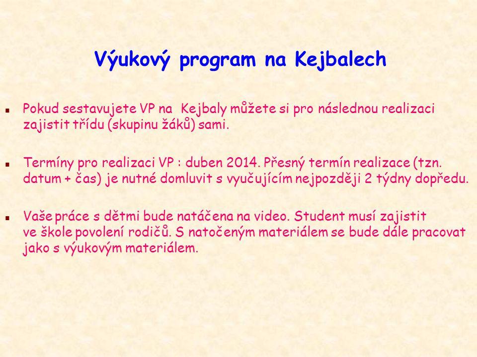 Výukový program na Kejbalech n Pokud sestavujete VP na Kejbaly můžete si pro následnou realizaci zajistit třídu (skupinu žáků) sami. n Termíny pro rea