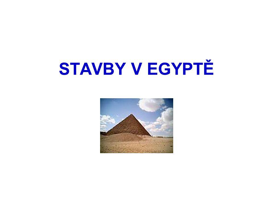 TYTO STAVBY SI ASI, KDYŽ SE ŘEKNE EGYPT, VYBAVÍME JAKO JEDNY Z PRVNÍCH.