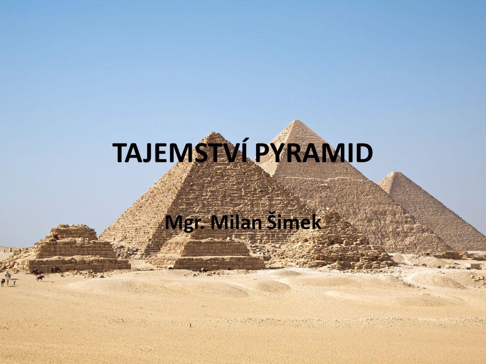 ÚČEL Prokázaný účel: Hrobky a pokladnice faraónů budované od 3.