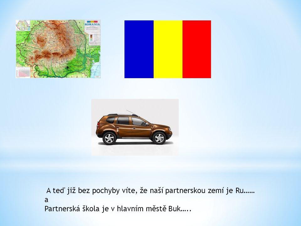 A teď již bez pochyby víte, že naší partnerskou zemí je Ru…… a Partnerská škola je v hlavním městě Buk…..