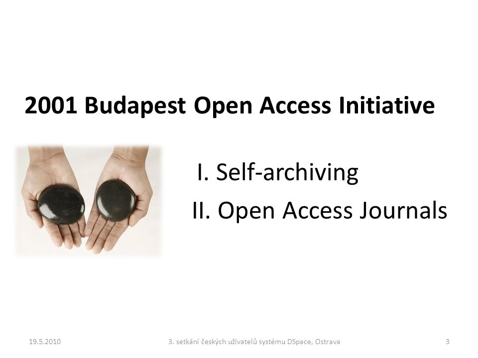 2001 Budapest Open Access Initiative I. Self-archiving II.