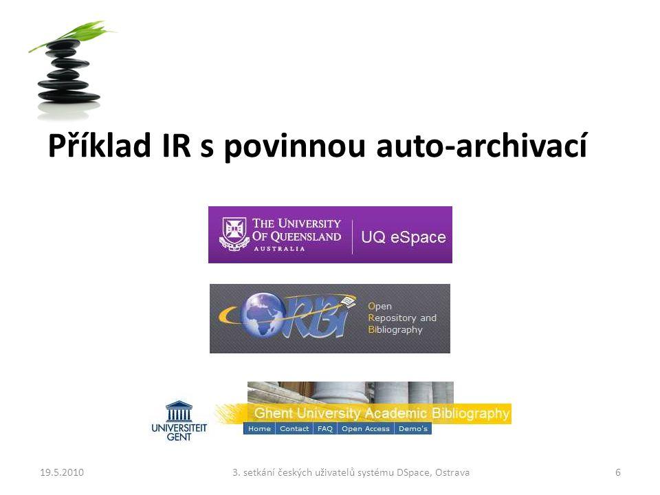 Příklad IR s povinnou auto-archivací 19.5.201063. setkání českých uživatelů systému DSpace, Ostrava