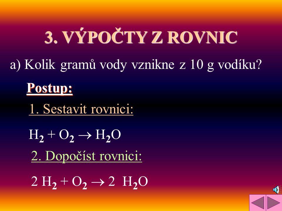 = 39 + 16 + 1 = 56 g / mol = 2 · 1 + 32 = 34 g / mol = 14 + 3 · 1 = 17 g / mol = 40 + 12 + 3 · 16 = 100 g / mol = 2 · 1 + 32 + 4 · 16 = 98 g / mol PŘÍ