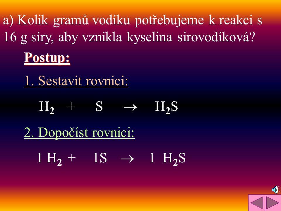 3. Vypočíst molární hmotnosti sloučenin důležitých pro výpočet: M (H 2 ) = 2 g / mol M (H 2 O) = 18 g / mol 4. Dosadit do rovnice a vypočíst trojčlenk