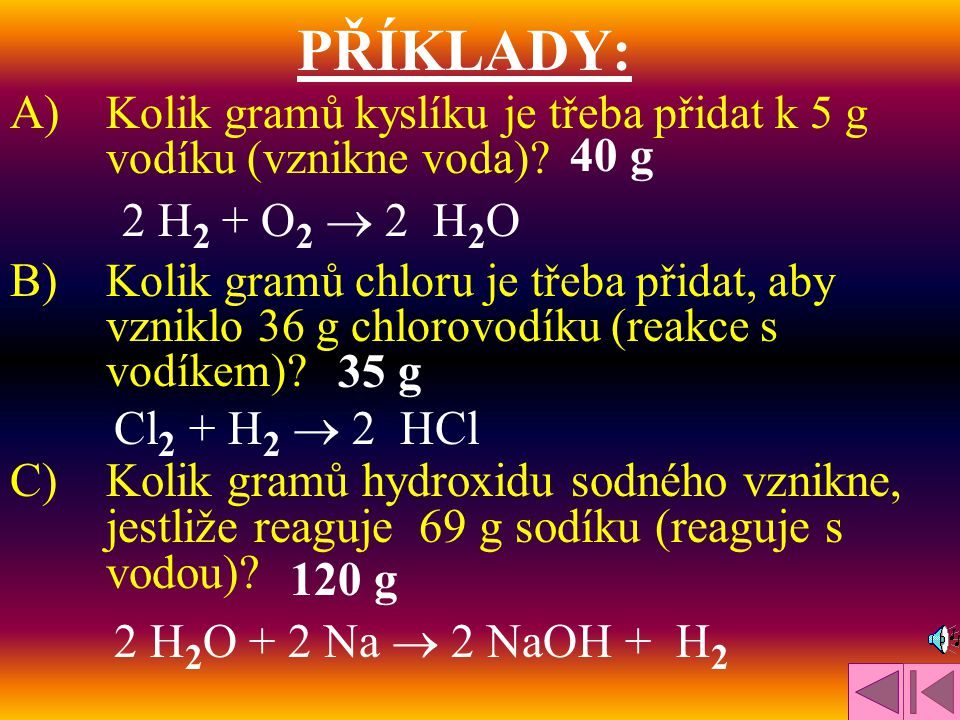 3. Vypočíst molární hmotnosti sloučenin důležitých pro výpočet: M (H 2 ) = 2 g / mol M (S) = 32 g / mol 4. Dosadit do rovnice a vypočíst trojčlenku: 1