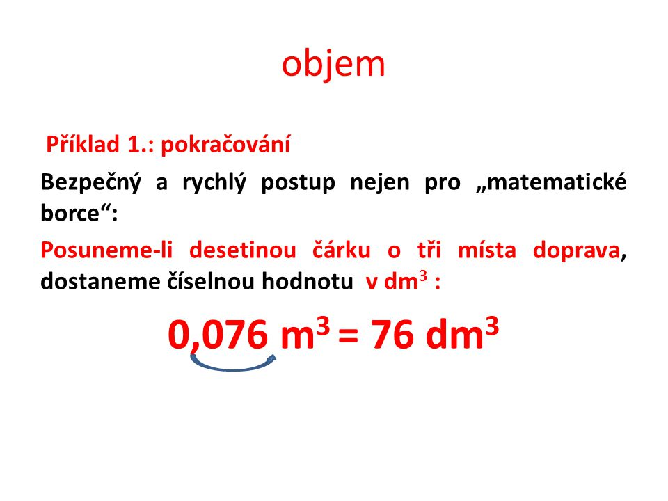 objem Příklad 2. Zapiš 0,000 237 6 m 3 vhodnějším způsobem.
