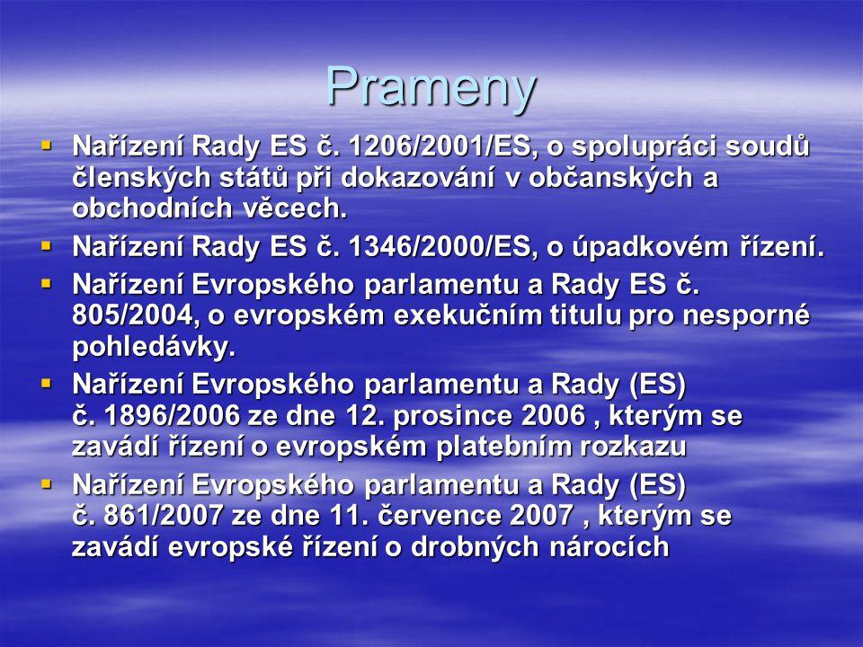 Prameny  Nařízení Rady ES č. 1206/2001/ES, o spolupráci soudů členských států při dokazování v občanských a obchodních věcech.  Nařízení Rady ES č.