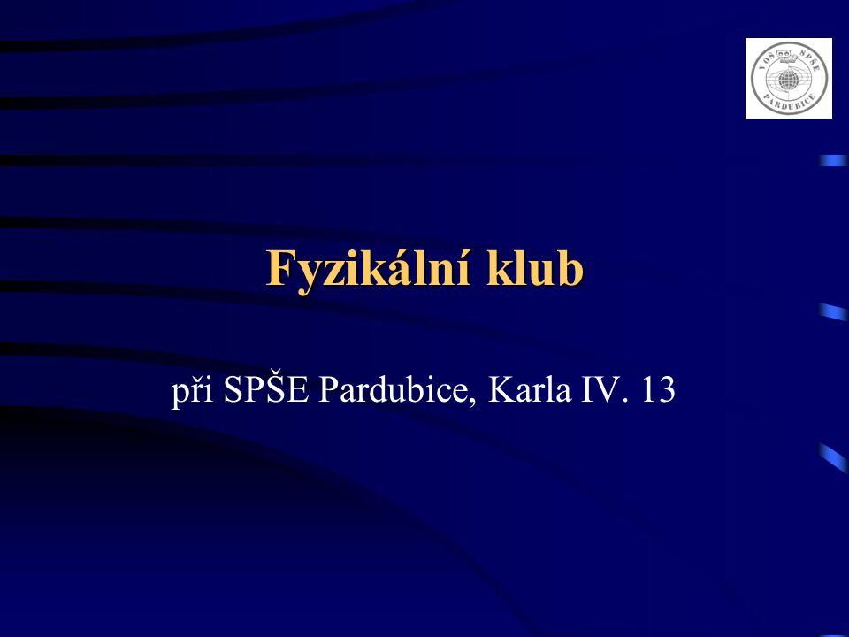 Fyzikální klub při SPŠE Pardubice, Karla IV. 13