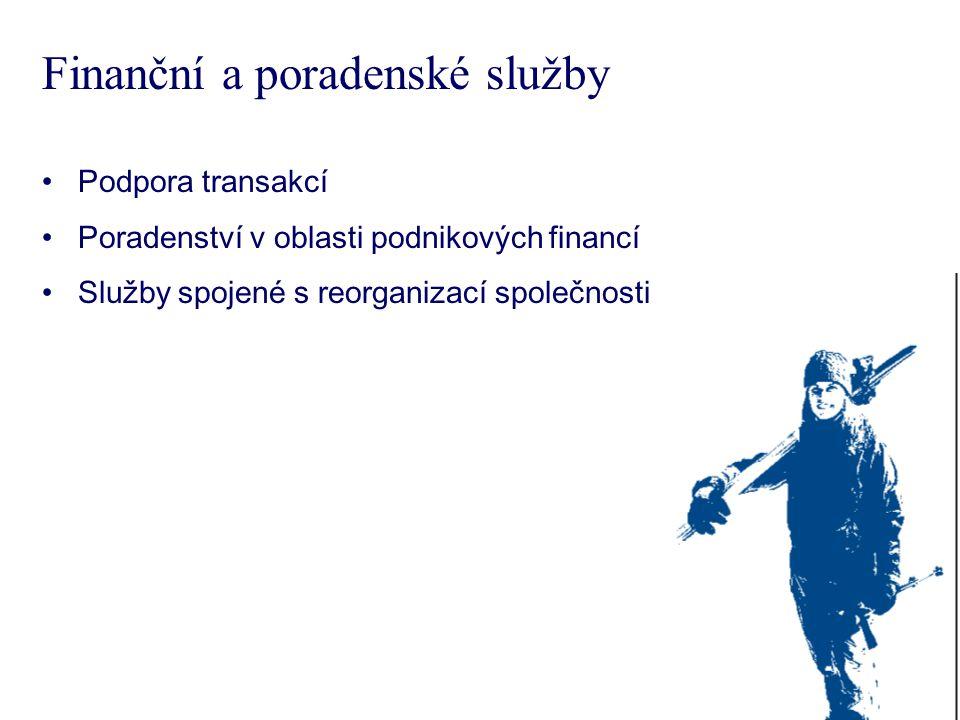 Finanční a poradenské služby Podpora transakcí Poradenství v oblasti podnikových financí Služby spojené s reorganizací společnosti