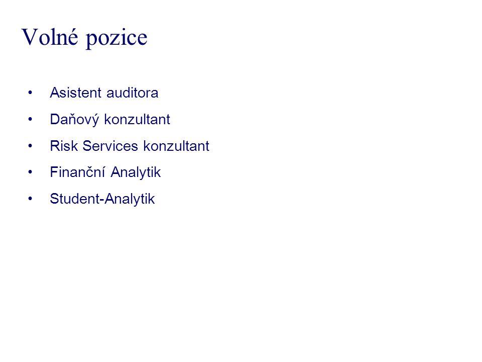 Volné pozice Asistent auditora Daňový konzultant Risk Services konzultant Finanční Analytik Student-Analytik