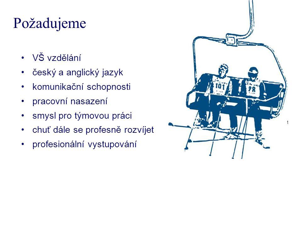 VŠ vzdělání český a anglický jazyk komunikační schopnosti pracovní nasazení smysl pro týmovou práci chuť dále se profesně rozvíjet profesionální vystupování Požadujeme