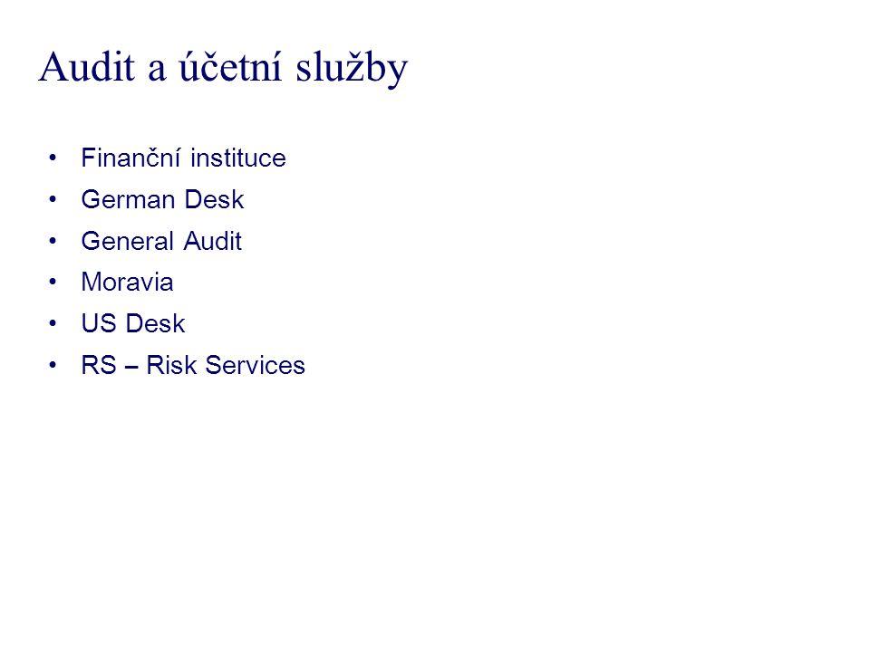 Finanční instituce German Desk General Audit Moravia US Desk RS – Risk Services Audit a účetní služby