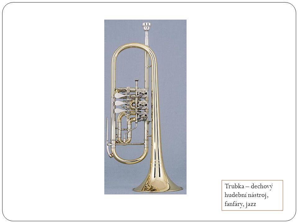 Trubka – dechový hudební nástroj, fanfáry, jazz