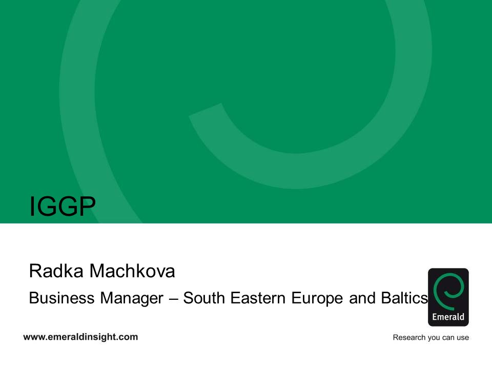 IGGP Radka Machkova Business Manager – South Eastern Europe and Baltics