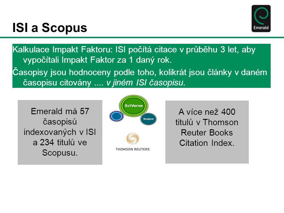 ISI a Scopus Kalkulace Impakt Faktoru: ISI počítá citace v průběhu 3 let, aby vypočítali Impakt Faktor za 1 daný rok.