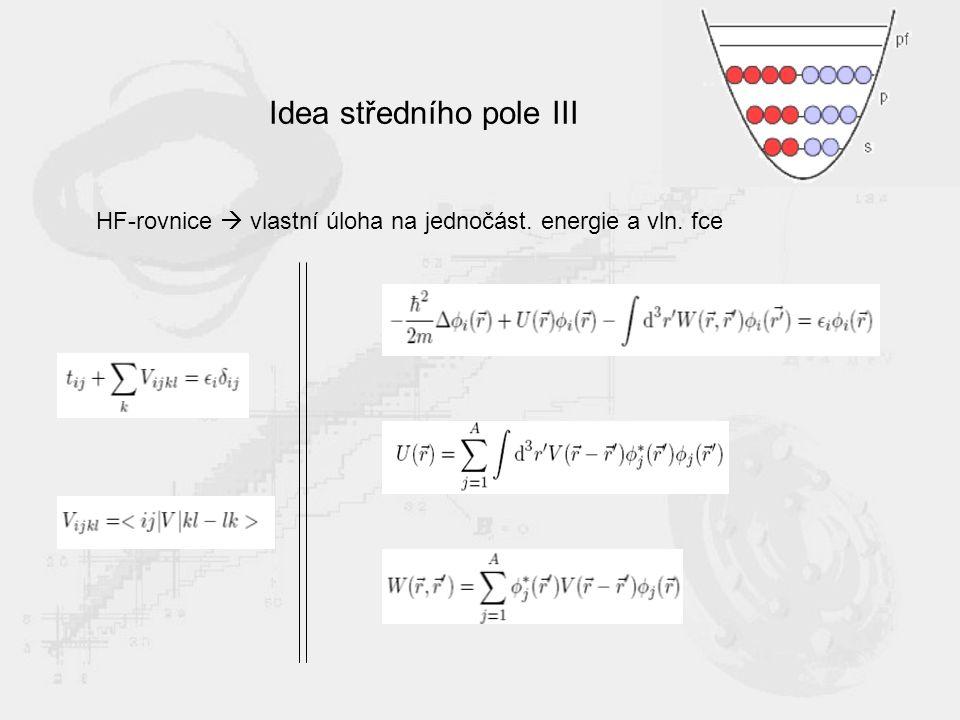 Idea středního pole III HF-rovnice  vlastní úloha na jednočást. energie a vln. fce