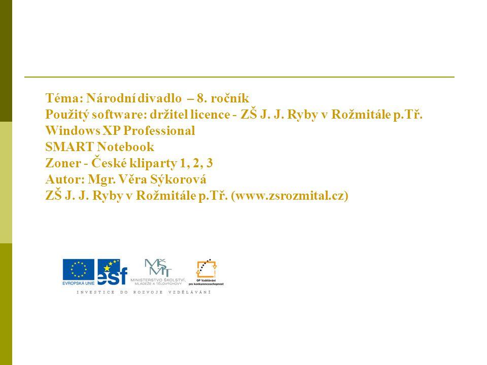 Autorem cyklu Vlast ve Velkém foyeru jsou Mikoláš Aleš a František Ženíšek. Souhlasíte? 1. Ano 2. Ne 0 0 5 www.andreas-praefcke.de/carthalia/europe/im