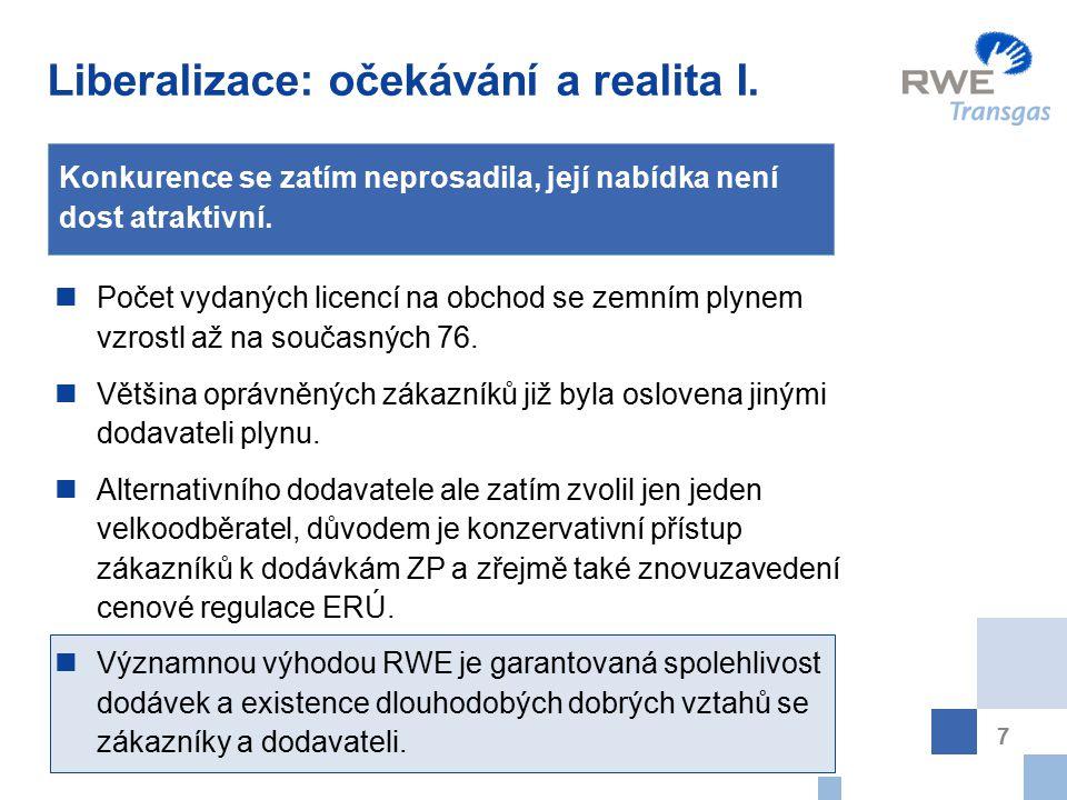 8 Ceny zemního plynu v ČR jsou plně závislé na cenách, které podle světového vývoje určují ruští a norští producenti.