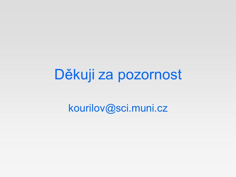 Děkuji za pozornost kourilov@sci.muni.cz