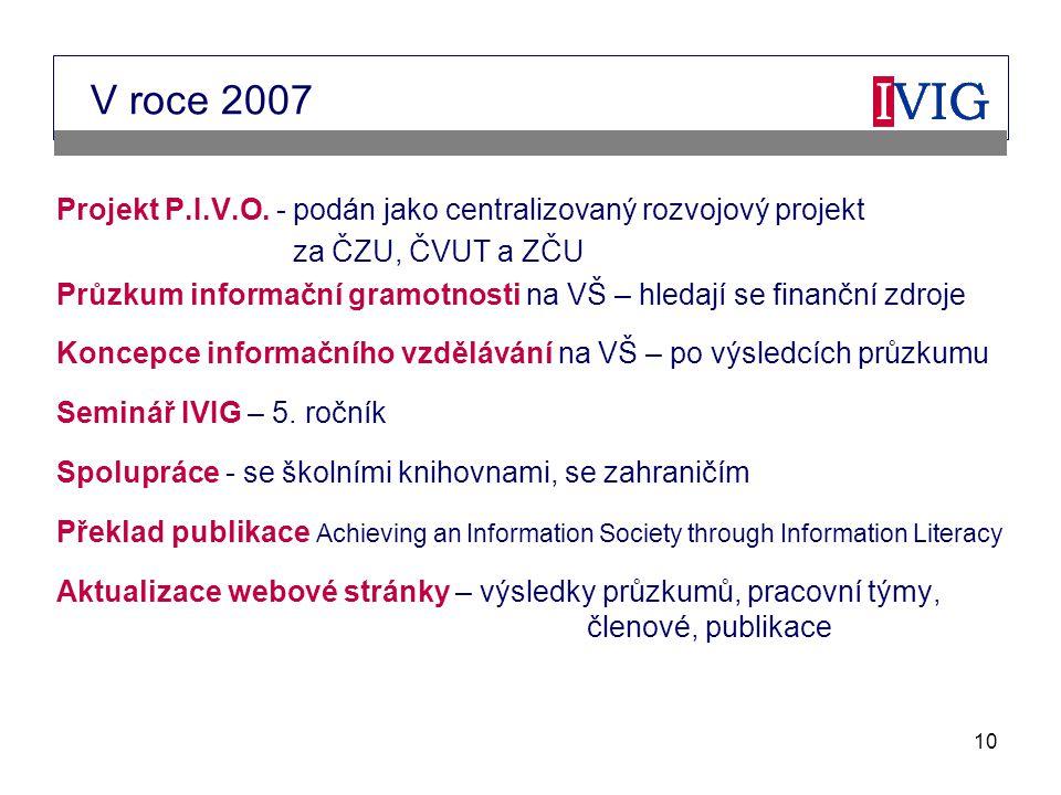 10 V roce 2007 Projekt P.I.V.O.