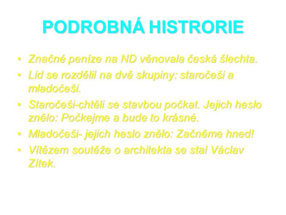 PODROBNÁ HISTRORIE Značné peníze na ND věnovala česká šlechta.