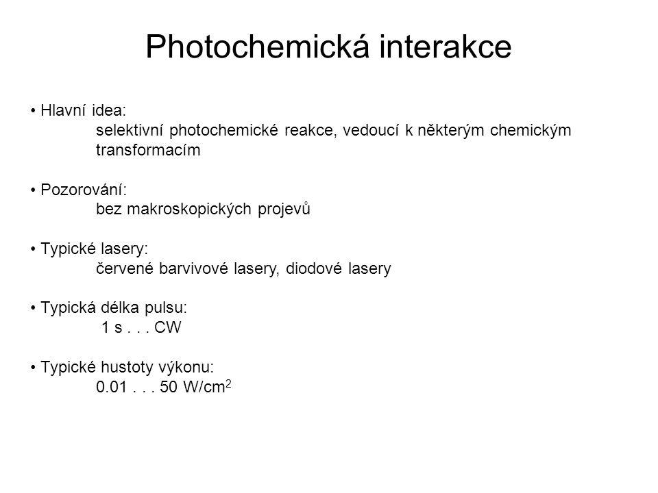 Photochemická interakce Hlavní idea: selektivní photochemické reakce, vedoucí k některým chemickým transformacím Pozorování: bez makroskopických proje