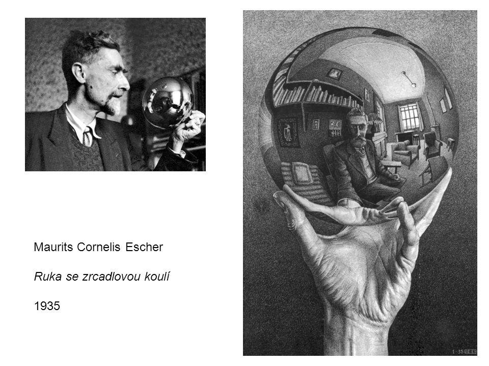 Maurits Cornelis Escher Ruka se zrcadlovou koulí 1935