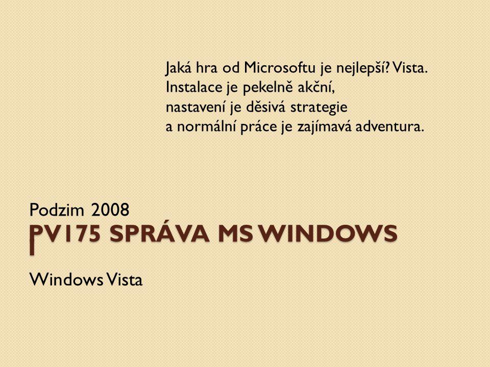 Grafika Aero ◦ Částečná průhlednost oken (Aero Glass) ◦ Živé náhledy při přepínání (Alt + Tab) ◦ Flip 3D (Win + Tab) ◦ Přepracované menu Start ◦ Windows Sidebar + Gadgets ◦ Nové uspořádání Ovládacích panelů ◦ Vypadá hezky, ale nad HW nároky by člověk zaplakal