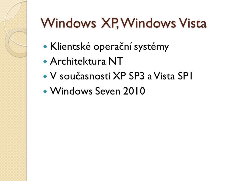 Windows XP, Windows Vista Klientské operační systémy Architektura NT V současnosti XP SP3 a Vista SP1 Windows Seven 2010