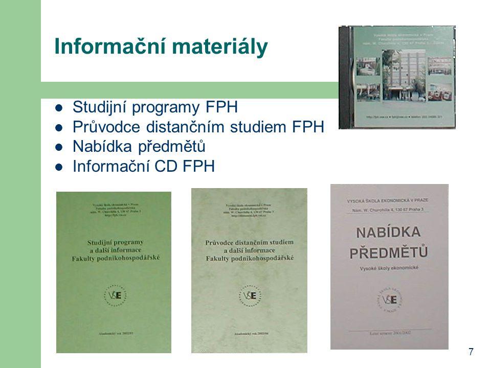 7 Informační materiály Studijní programy FPH Průvodce distančním studiem FPH Nabídka předmětů Informační CD FPH