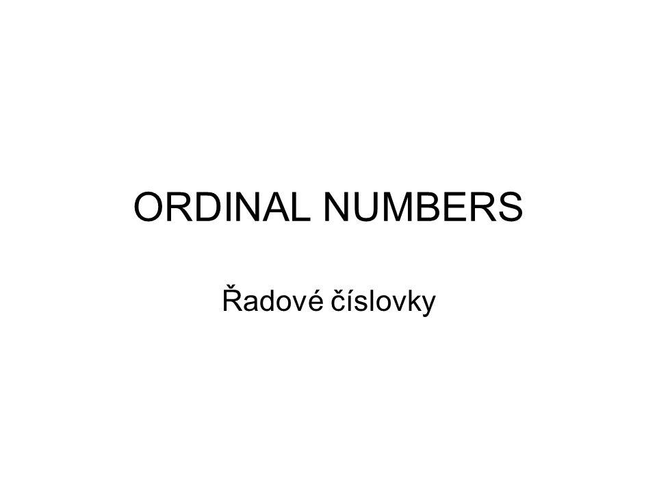 ORDINAL NUMBERS Řadové číslovky