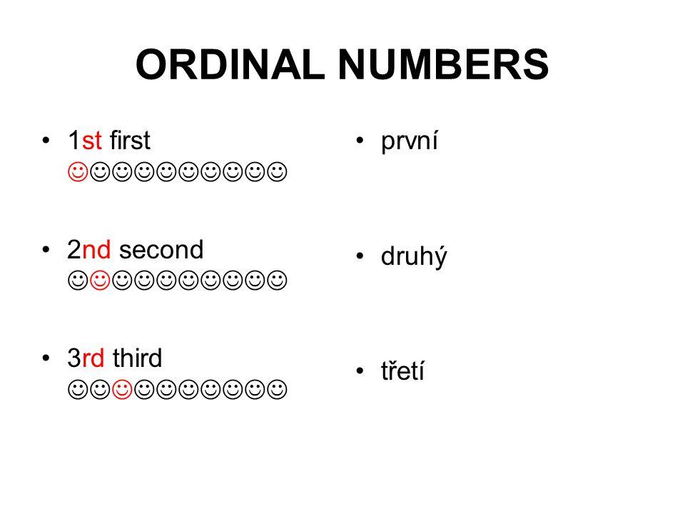 ORDINAL NUMBERS 1st first 2nd second 3rd third první druhý třetí