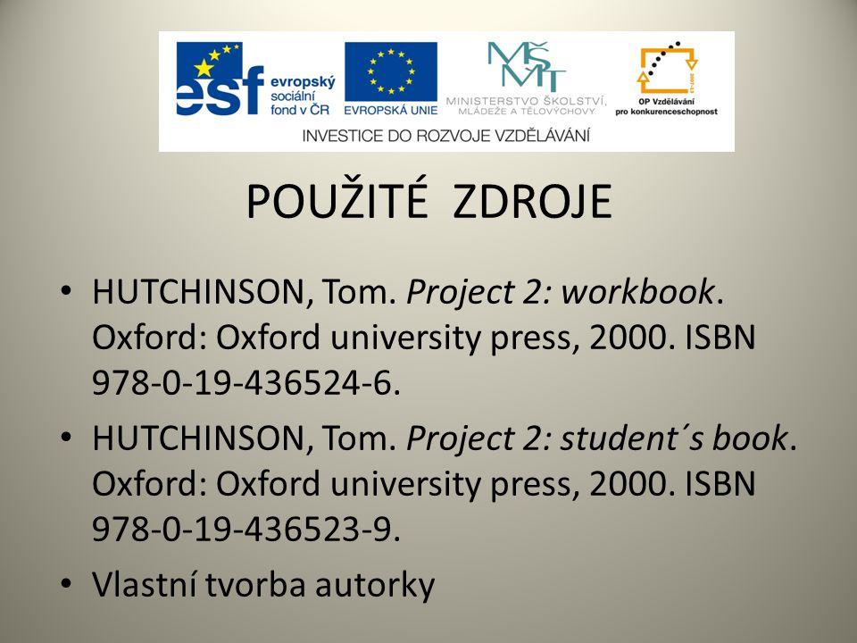 POUŽITÉ ZDROJE HUTCHINSON, Tom. Project 2: workbook.