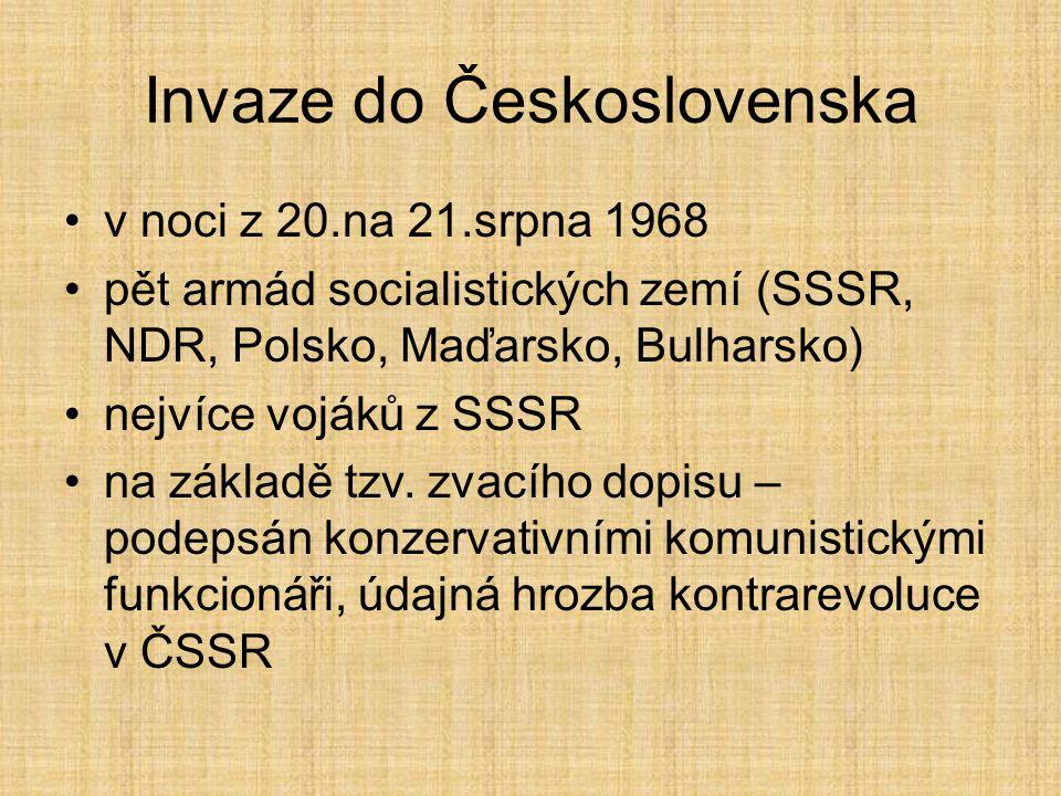 Invaze do Československa v noci z 20.na 21.srpna 1968 pět armád socialistických zemí (SSSR, NDR, Polsko, Maďarsko, Bulharsko) nejvíce vojáků z SSSR na základě tzv.