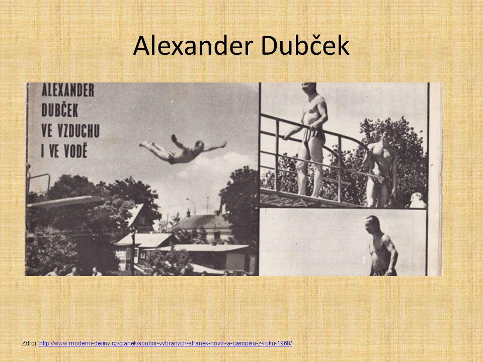 Alexander Dubček Zdroj: http://www.moderni-dejiny.cz/clanek/soubor-vybranych-stranek-novin-a-casopisu-z-roku-1968/http://www.moderni-dejiny.cz/clanek/soubor-vybranych-stranek-novin-a-casopisu-z-roku-1968/