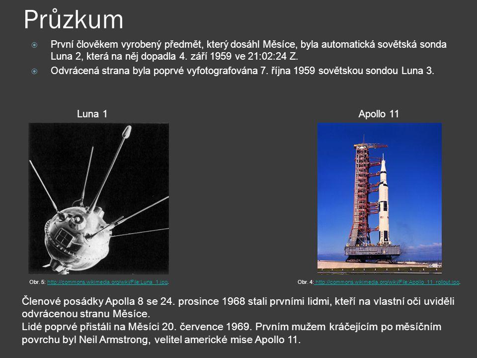 Průzkum  První člověkem vyrobený předmět, který dosáhl Měsíce, byla automatická sovětská sonda Luna 2, která na něj dopadla 4.