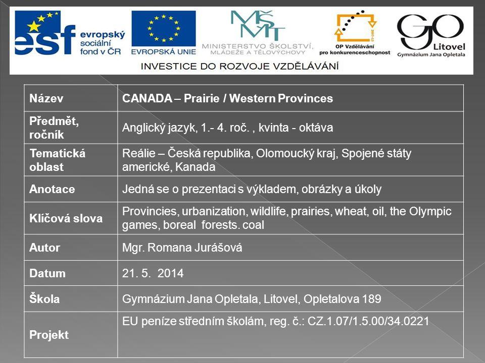 NázevCANADA – Prairie / Western Provinces Předmět, ročník Anglický jazyk, 1.- 4.